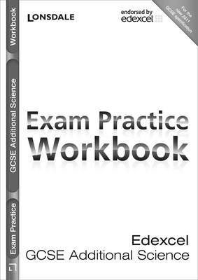 Edexcel Additional Science Exam Practice Workbook by Nick Dixon, Susan Loxley, Paul Levy