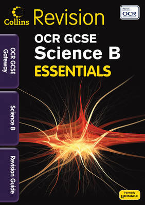 Collins GCSE Essentials OCR Gateway Science B: Revision Guide by Natalie King, Sam Holyman, Claire Hutchinson