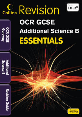 OCR Gateway Additional Science B Revision Guide by Natalie King, Sam Holyman, Claire Hutchinson