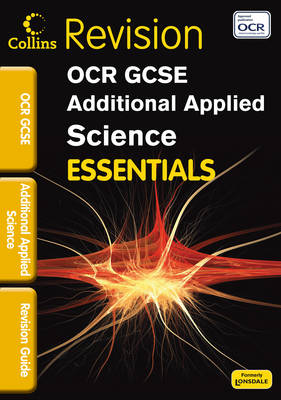 Collins GCSE Essentials OCR Additional Applied Science: Revision Guide by John Beeby