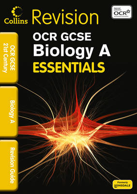 Collins GCSE Essentials OCR 21st Century Biology A: Revision Guide by Bob Woodcock