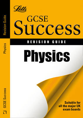 Letts GCSE Success Physics: Revision Guide by Carol Tear