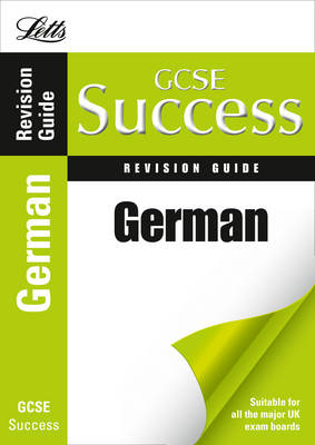 Letts GCSE Success German: Revision Guide by Gavin Hillage