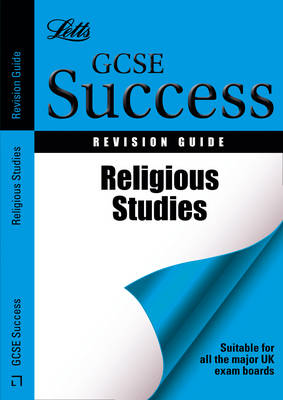 Letts GCSE Success Religious Studies: Revision Guide by Daniel Phillips, Robert Phillips