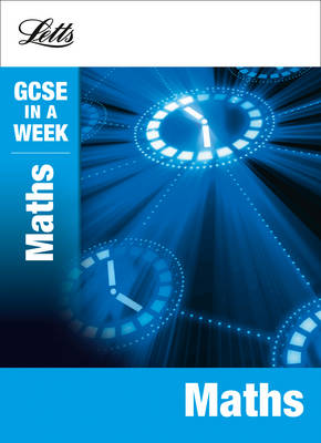 Letts GCSE in a Week Revision Guides Maths by Fiona Mapp