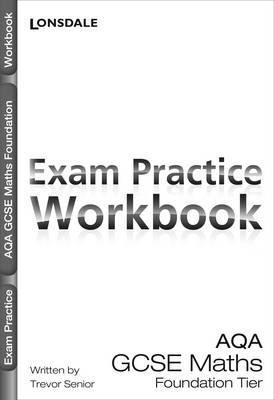 AQA Maths Foundation Tier Exam Practice Workbook by Trevor Senior