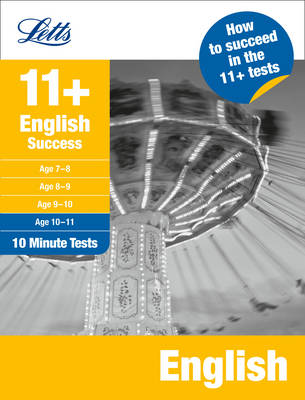 Letts 11+ Success English Age 10-11: 10-Minute Tests by