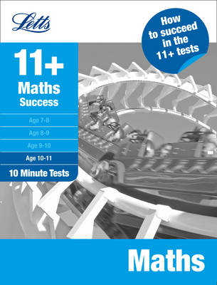 Letts 11+ Success Maths Age 10-11: 10-Minute Tests by