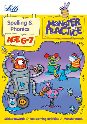 Spelling and Phonics Age 6-7 by Shareen Mayers, Letts Monster Practice