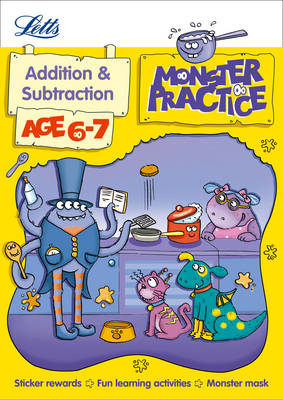 Letts Monster Practice Addition and Subtraction Age 6-7 by Alison Oliver, Letts Monster Practice