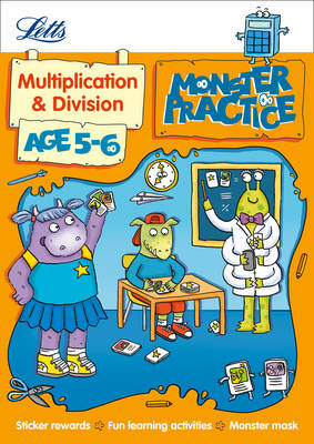 Letts Monster Practice Multiplication and Division Age 5-6 by Alison Oliver, Letts Monster Practice