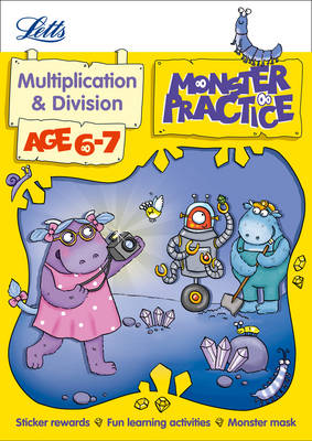 Multiplication and Division Age 6-7 by Alison Oliver, Letts Monster Practice