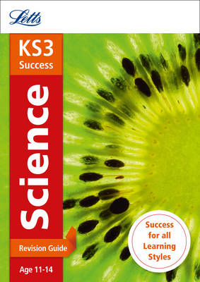Letts KS3 Revision Success - New Curriculum KS3 Science Revision Guide by Letts KS3