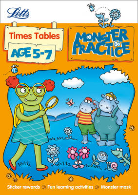 Letts Monster Practice Times Tables Age 5-7 by Melissa Blackwood, Liz Dawson, Stephen Monaghan, Letts Monster Practice