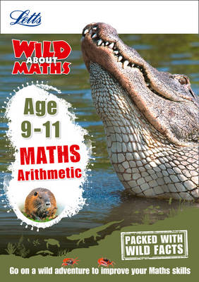 Letts Wild About Maths - Arithmetic Age 9-11 by Letts KS2, Melissa Blackwood, Stephen Monaghan