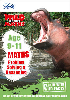 Letts Wild About Maths - Problem Solving & Reasoning Age 9-11 by Letts KS2, Melissa Blackwood, Stephen Monaghan