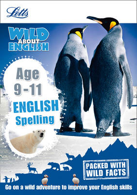 English - Spelling Age 9-11 by Letts KS2, Shelley Welsh
