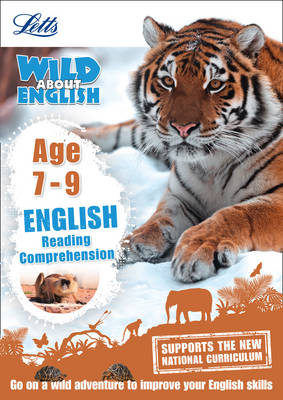 Letts Wild About English - Reading Comprehension Age 7-9 by Letts KS2, Rachel Grant