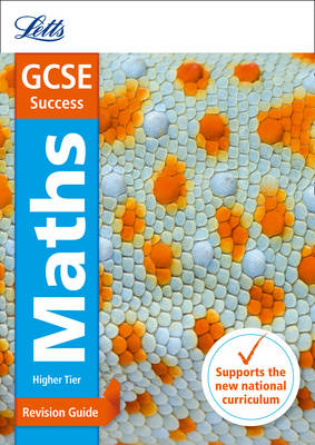 GCSE Maths Higher Revision Guide by Letts GCSE