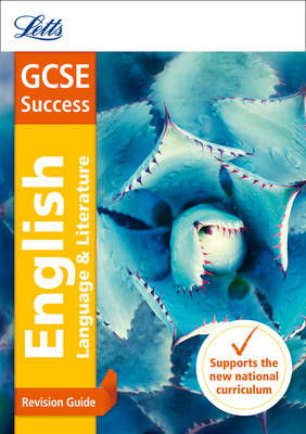Letts GCSE Revision Success - New Curriculum GCSE English Language and English Literature Revision Guide by Letts GCSE