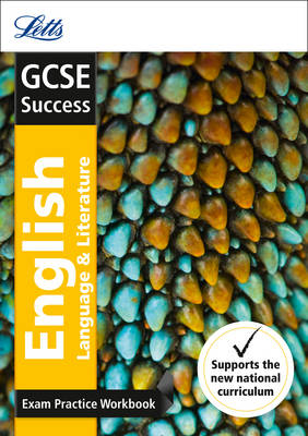 Letts GCSE Revision Success - New Curriculum GCSE English Language and English Literature Exam Practice Workbook, with Practice Test Paper by Letts GCSE
