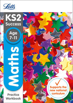Letts KS2 Sats Revision Success - New Curriculum KS2 Maths SATs Practice Workbook by Letts KS2