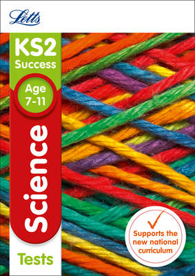 Letts KS2 Revision Success - New Curriculum KS2 Science Tests by Letts KS2
