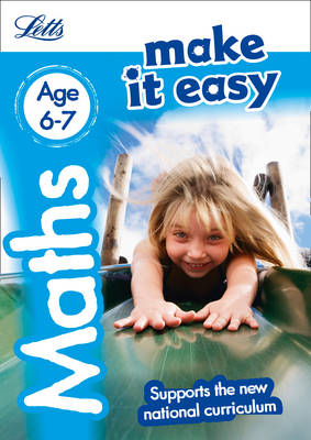 Letts Make it Easy - New Curriculum Maths Age 6-7 by Letts KS1, Paul Broadbent, Peter Patilla