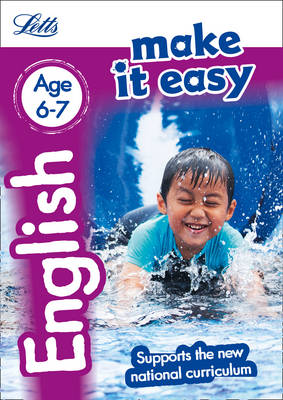 Letts Make it Easy - New Curriculum English Age 6-7 by Letts KS1, Louis Fidge, Lynne Huggins-Cooper