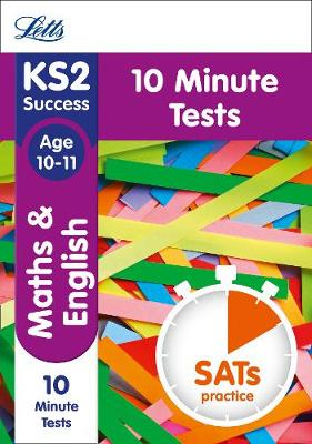 Letts KS2 Sats Revision Success - New Curriculum Maths and English Age 10-11: 10-Minute Tests by Letts KS2, Jason White, Nick Barber