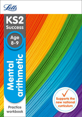 Letts KS2 SATs Revision Success - New Curriculum Mental Arithmetic Age 8-9 SATs Practice Workbook by Letts KS2