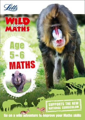 Letts Wild About Maths - Maths Age 5-6 by Letts KS1