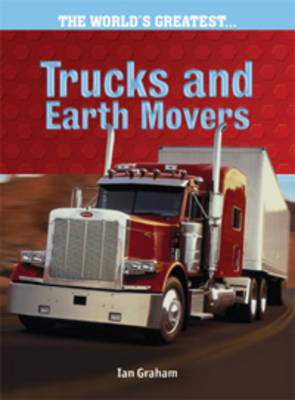 Trucks and Earth Movers by Ian Graham