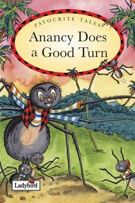 Anancy Does a Good Turn Caribbean Favourite Tales Favourite Tales (Caribbean) by