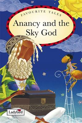 Anancy and the Sky God Caribbean Favourite Tales Caribbean Favourite Tales by