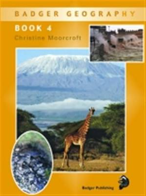 Badger Geography KS2: Pupil Book 4 for Year 6 by Christine Moorcroft
