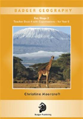 Badger Geography KS2: Teacher Book 4 for Year 6 by Christine Moorcroft