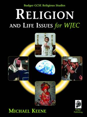 Badger GCSE Religious Studies Religion and Life Issues for WJEC by Michael Keene