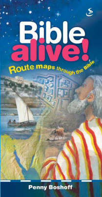 Bible Alive Route Maps Through the Bible by Penny Boshoff
