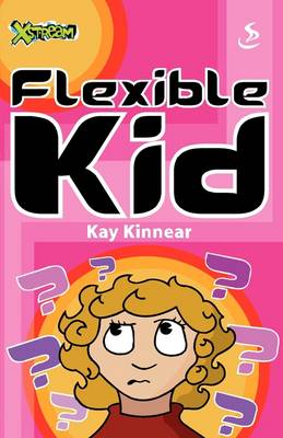 Flexible Kid by Kay Kinnear