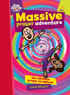 Massive Prayer Adventure The Ultimate Prayer Scrapbook by Sarah Mayers