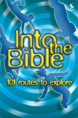 Into the Bible 101 Routes to Explore by