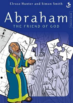 Abraham the Friend of God by Elrose Hunter