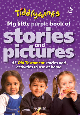 My Little Purple Book of Stories & Pictures (Old Testament) by Maggie Barfield