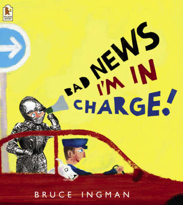 Bad News, I'm in Charge! by Bruce Ingman