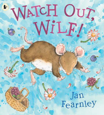 Watch out, Wilf! by Jan Fearnley