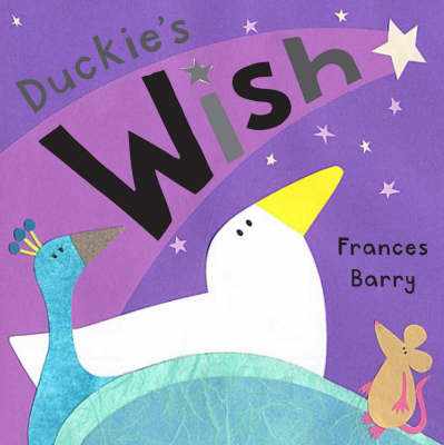 Duckie's Wish by Frances Barry