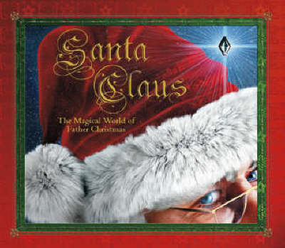 Santa Claus The Magical World of Father Christmas by Rod Green