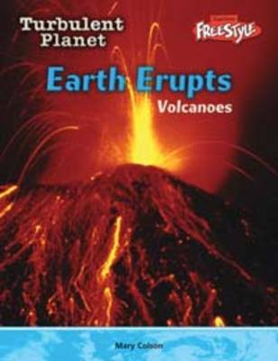 Earth Erupts Volcanoes by Mary Colson