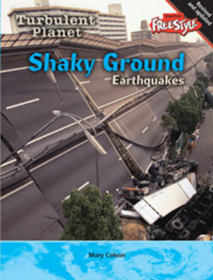 Shaky Ground Earthquakes by Mary Colson